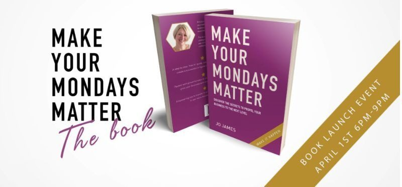 Make Your Mondays Matter Book Launch Event by Jo James AmberLife