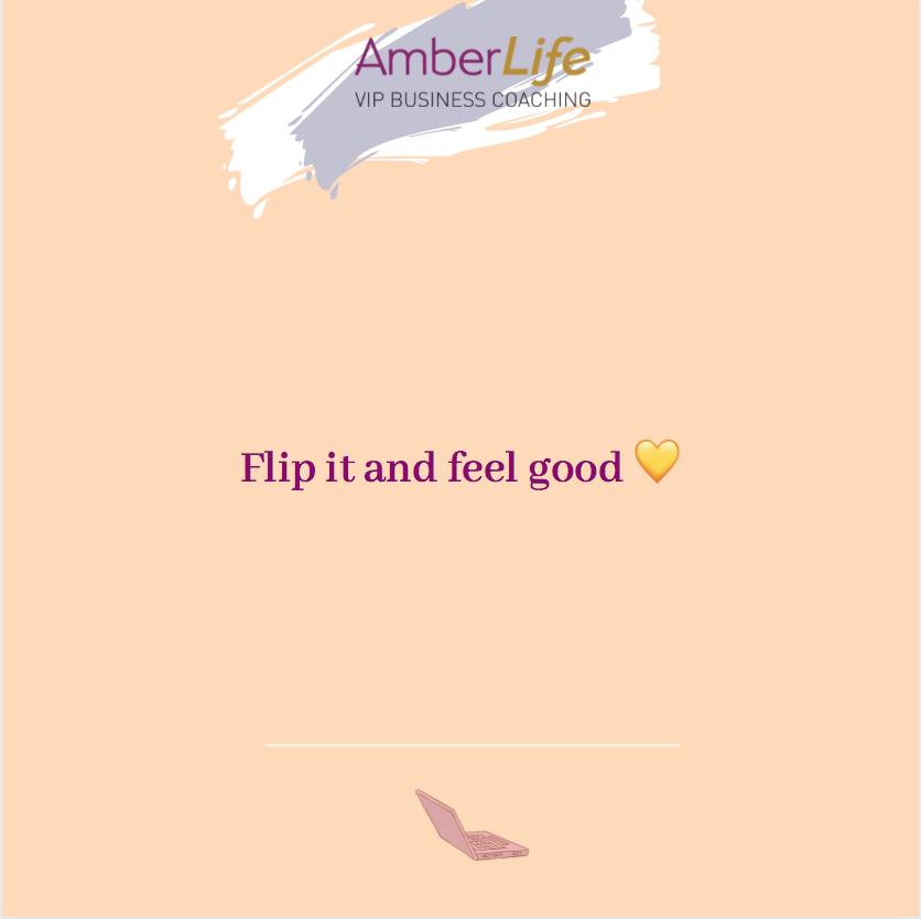Flip it to Feel Good Blog by Jo James AmberLife